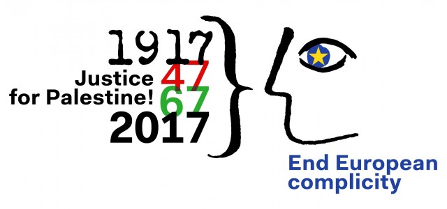 Justice for Palestine now – end EUROPEAN complicity! A call from organizations throughout Europe 2017 marks: 100 years since the « Balfour Declaration » of 1917, through which the British government unilaterally...