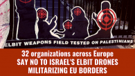 Dozens of European civil society and migrants organisations says no to the EU use of Israel's killer drone. As Israel's military with its airforce, missiles and drones has already killed...